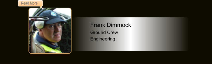 Frank Dimmock, Ground Crew, Engineering